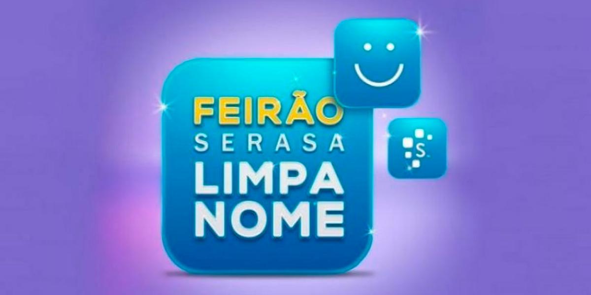 Feirão Limpa Nome, Serasa. (Foto: Divulgação)
