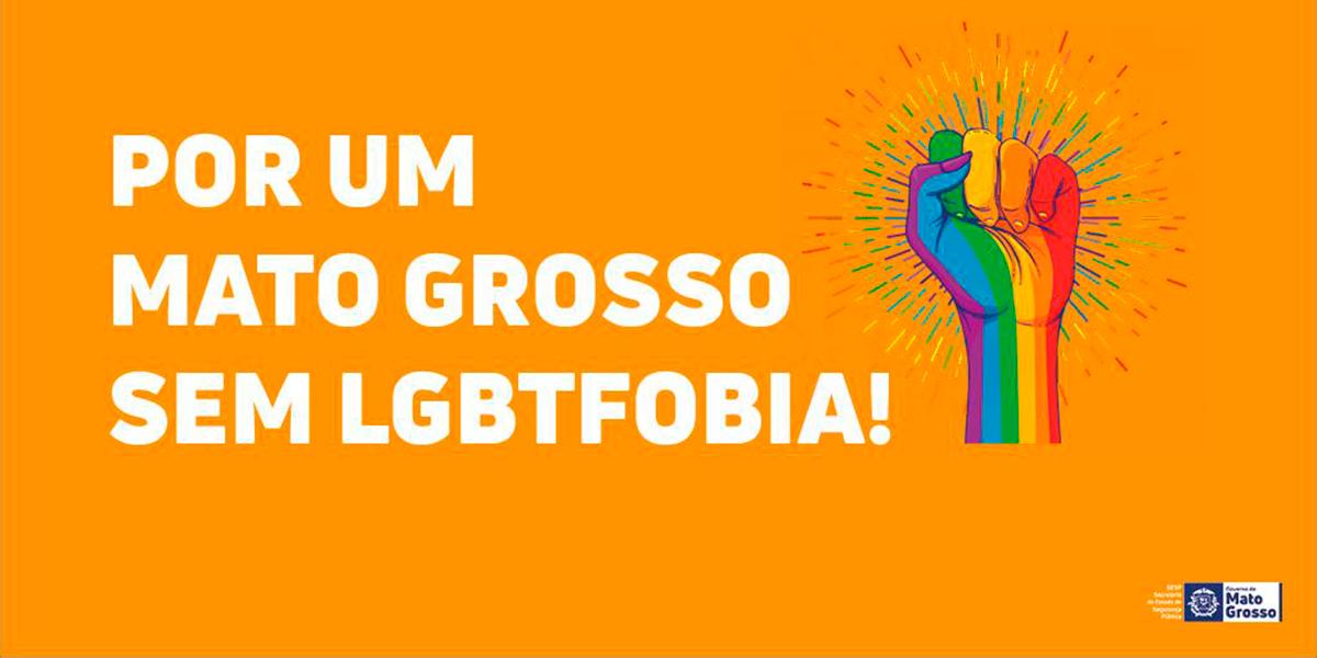 aumento nos crimes contra LGBTs, Campanha do estado de Mato Grosso. (Foto: Divulgação)